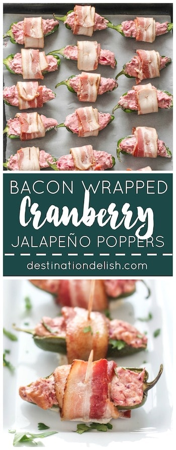 Bacon Wrapped Cranberry Jalapeño Poppers | Destination Delish - a mixture of sweet cranberry sauce and tangy cream cheese, stuffed into jalapeño peppers and wrapped in bacon