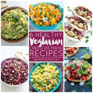 6 Healthy Vegetarian Cinco de Mayo Recipes   Destination Delish - from fresh salsa to wholesome main dishes, here's a great collection of meatless Mexican-inspired recipes!