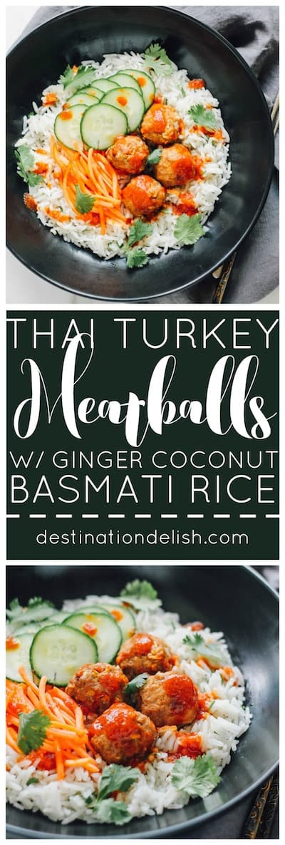 Thai Turkey Meatballs over Ginger Coconut Basmati Rice | Destination Delish – Red curry-spiced meatballs with chili garlic sauce served over authentic basmati rice simmered in coconut milk and infused with fresh ginger