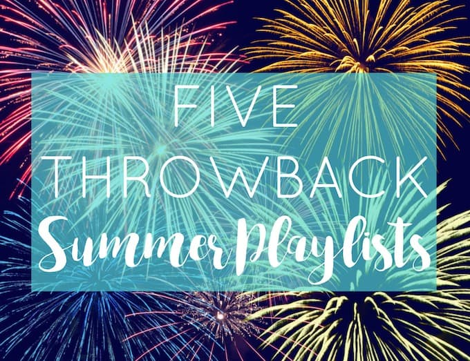 Five Throwback Summer Playlists | Destination Delish