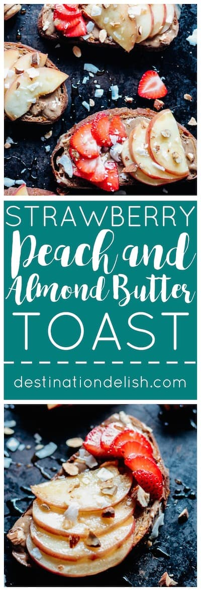 Strawberry, Peach, and Almond Butter Toast | Destination Delish – give your morning toast an upgrade with a smear of nut butter, fresh strawberries and peaches, and a sprinkle of coconut flakes for a healthy and filling breakfast!