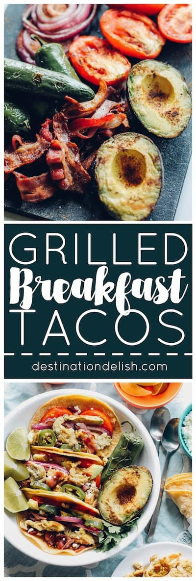 Grilled Breakfast Tacos | Destination Delish – Scrambled eggs, bacon, and veggies grilled to perfection, infused with smoky flavor, and tucked inside warm, slightly-charred tortilla tortillas! These Grilled Breakfast Tacos are a must-make summer recipe!